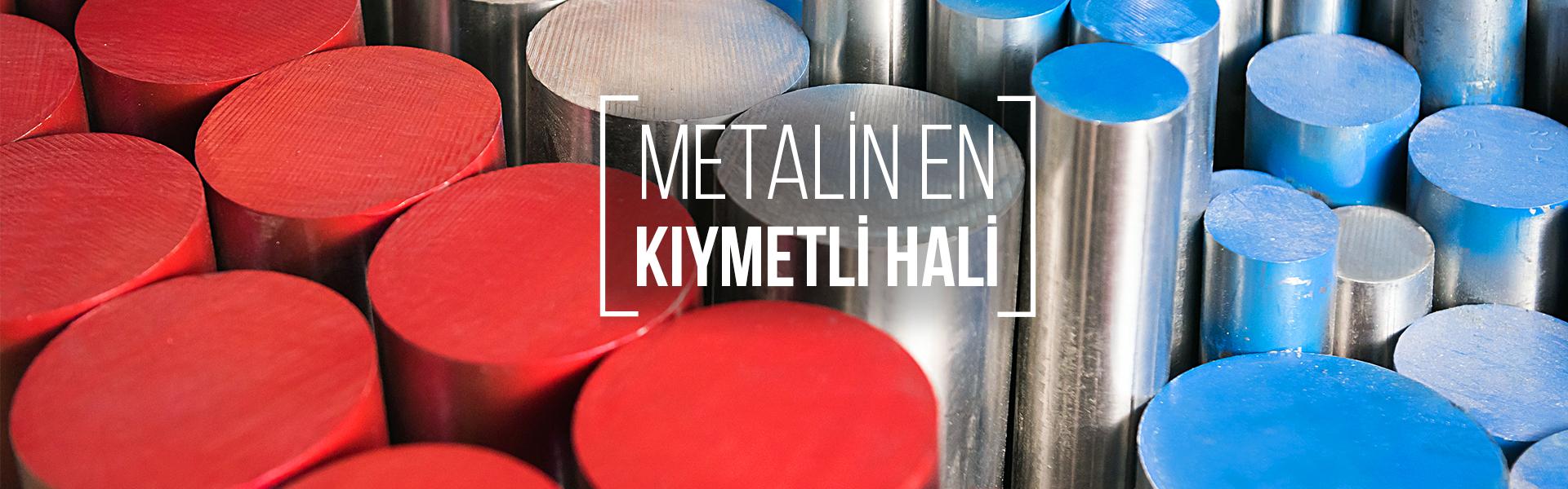 Metalin en Kıymetli Hali